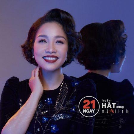 Khoá học: 21 ngày luyện hát cùng ca sĩ Mỹ Linh
